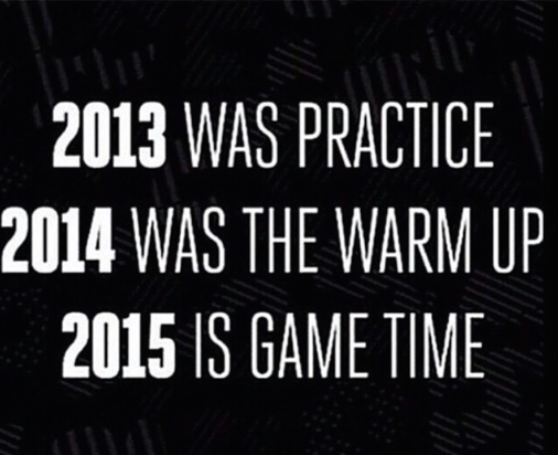 2015 is Game Time!