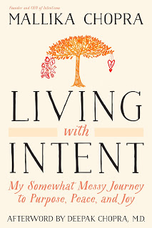 Book Review – Living With Intent: My Somewhat Messy Journey to Purpose, Peace and Joy by Mallika Chopra