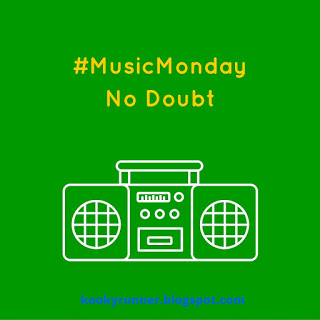 #MusicMonday – No Doubt Edition