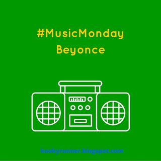 #MusicMonday – Beyonce Edition