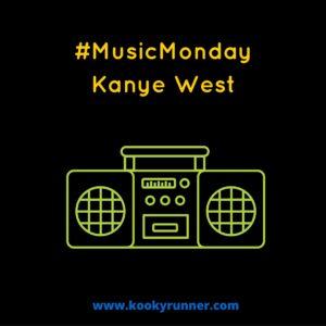 #MusicMonday - Kanye West