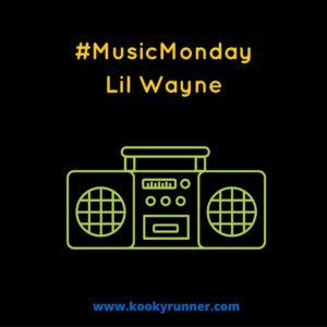 #MusicMonday – Lil Wayne Edition