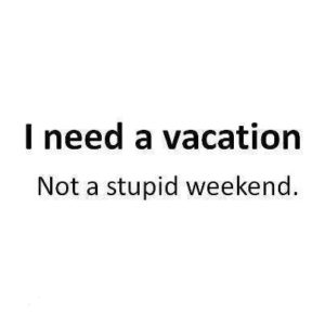 need-a-vacation
