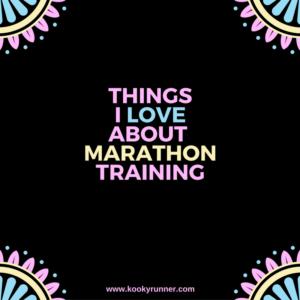 Things I Love About Marathon Training