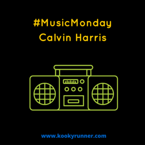 #MusicMonday – Calvin Harris Edition