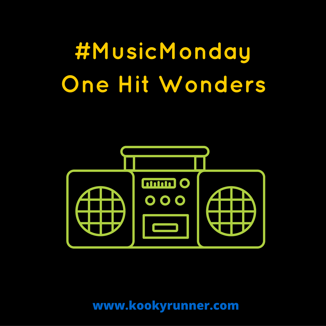 #MusicMonday – One Hit Wonders Edition