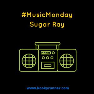 #MusicMonday – Sugar Ray Edition