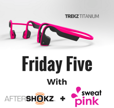 #AwareWithPink Friday Five with Aftershokz