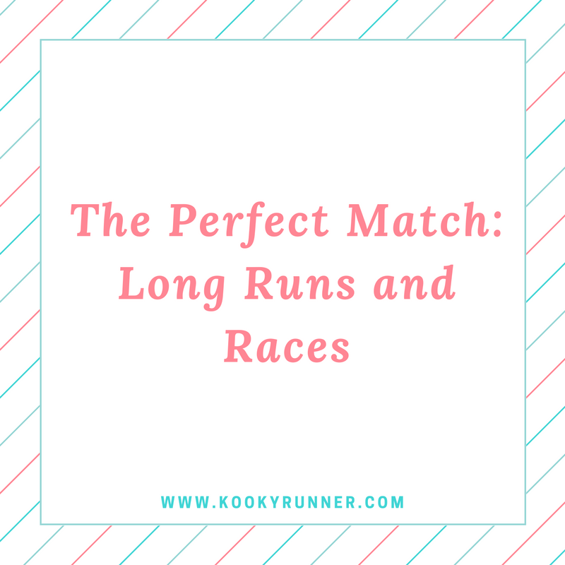 The Perfect Match: Long Runs and Races