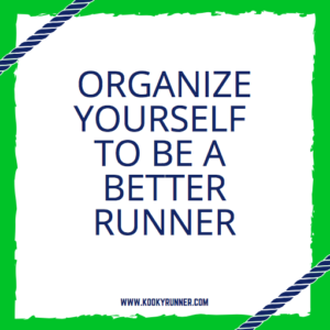 Organize Yourself to be a Better Runner