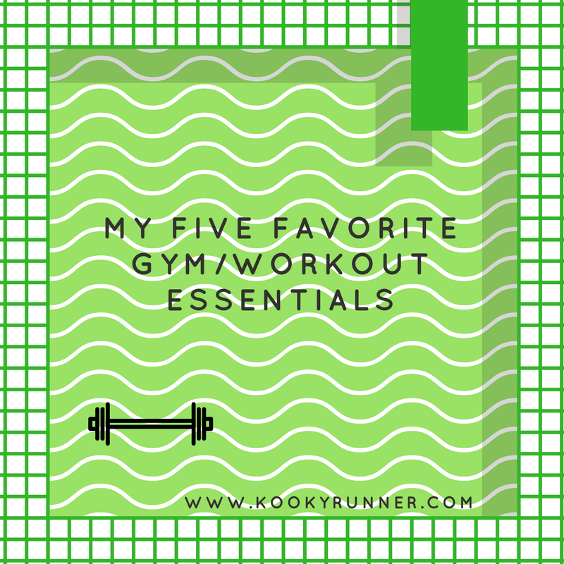 My Five Favorite Gym/Workout Essentials