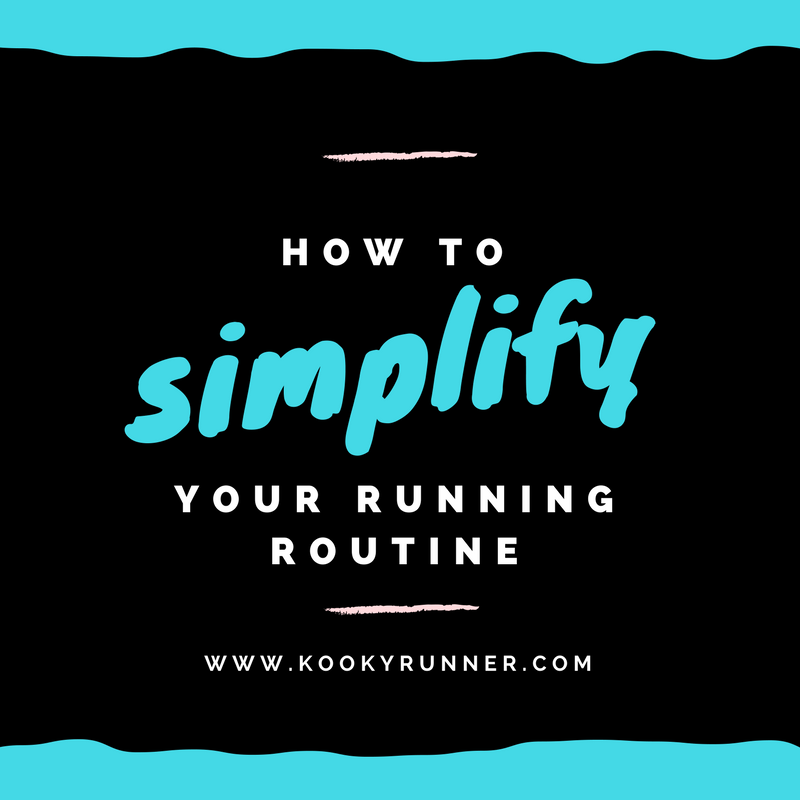 How to Simplify Your Running Routine