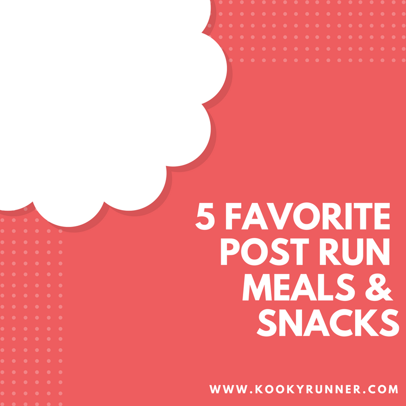 5 Favorite Post Run Meals/Snacks