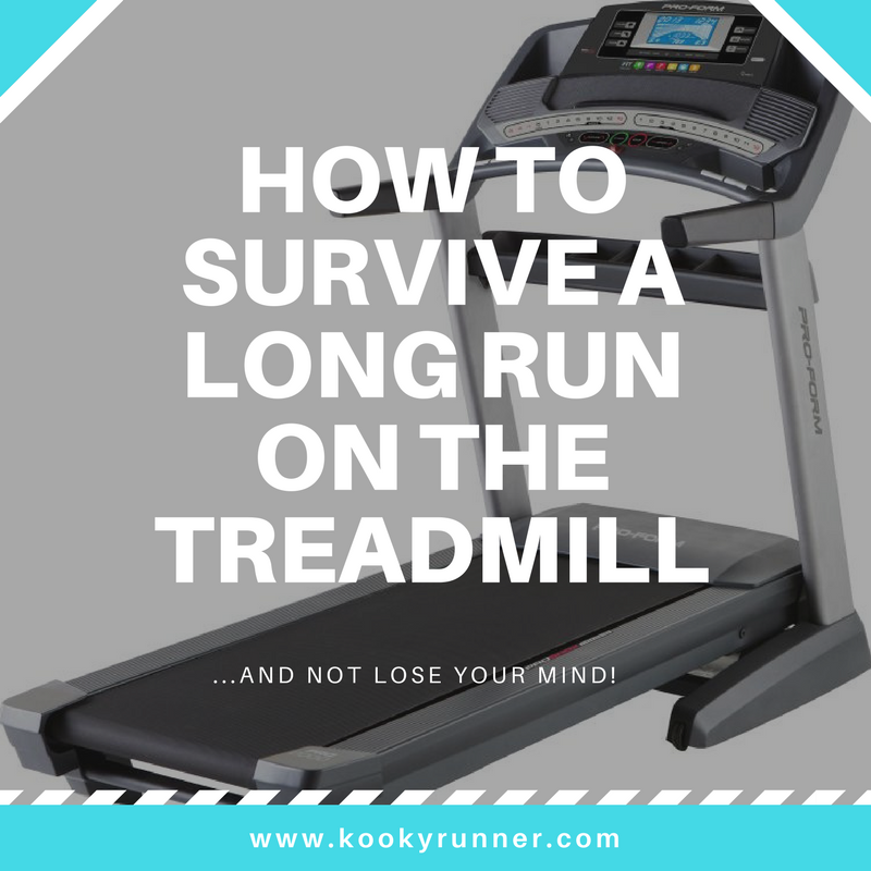 How to Survive a Long Run on the Treadmill