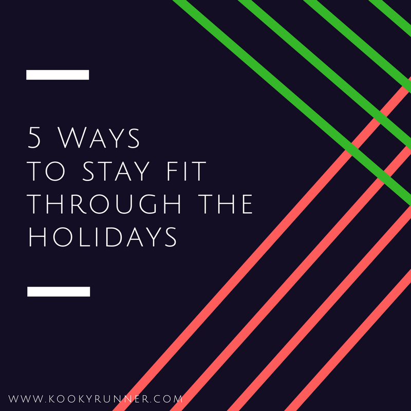5 Ways To Stay Fit Through The Holidays