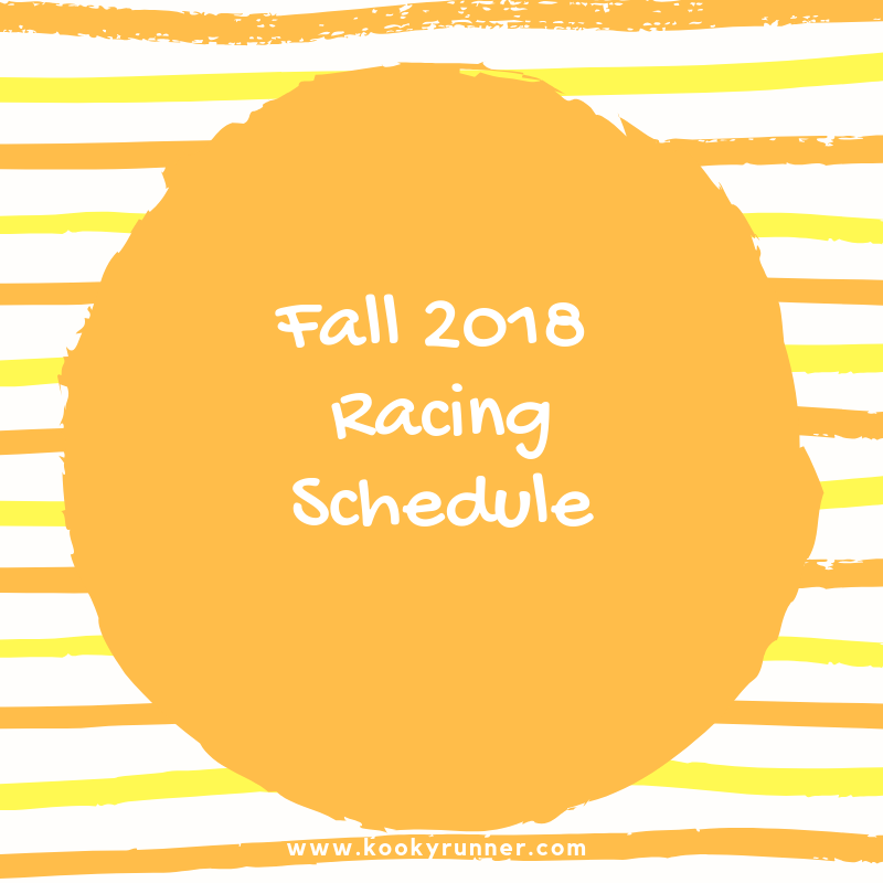 My Fall 2018 Racing Schedule