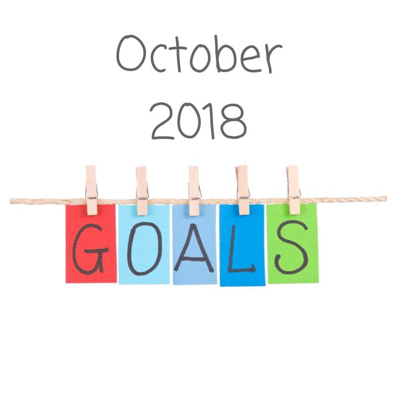October 2018 Goals